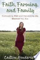Faith  Farming  and Family Book PDF