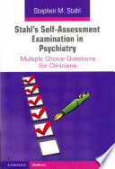 Stahl s Self Assessment Examination in Psychiatry
