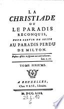 La christiade ou le paradis reconquis, pour servir, de suite au paradis perdu de Milton