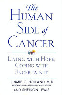 The Human Side Of Cancer : study of psychological problems of cancer patients...