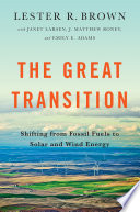 The Great Transition Shifting From Fossil Fuels To Solar And Wind Energy