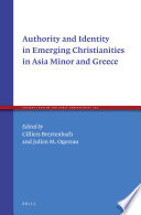 Authority and Identity in Emerging Christianities in Asia Minor and Greece