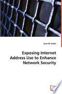 Exposing Internet Address Use to Enhancenetwork Security