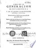 Libro de la Generacion de Iesu Christo N  S  y de su Madre Gloriosissima Se  ora Nuestra