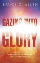 Gazing Into the Glory