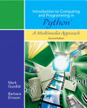 Introduction to Computing and Programming in Python  A Multimedia Approach  Second Edition