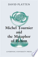 Michel Tournier and the Metaphor of Fiction Questions In The Guise Of Concrete Imagistic