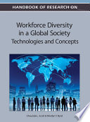 Handbook of Research on Workforce Diversity in a Global Society  Technologies and Concepts