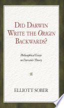 Did Darwin Write the Origin Backwards