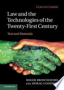 Law and the Technologies of the Twenty First Century