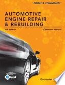 Today   s Technician  Automotive Engine Repair   Rebuilding  Classroom Manual and Shop Manual