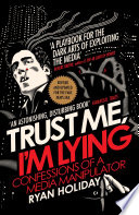 Trust Me I'm Lying : its consequences become crushingly obvious...