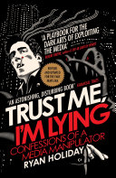 Trust Me I'm Lying : its consequences become crushingly obvious in political...