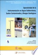 Operatividad de la instrumentación en aguas subterráneas, suelos contaminados y riesgos geológicos
