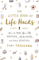The Little Book Of Life Hacks : ...