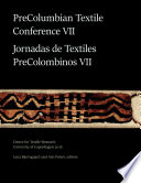 PreColumbian Textile Conference VII   Jornadas de Textiles PreColombinos VII