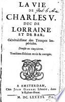 La Vie de Charles V  Duc de Lorraine  etc  By J  de la Brune  With a portrait
