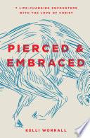 Pierced   Embraced