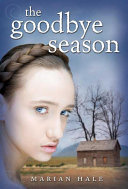 The Goodbye Season : than her mother's are postponed by harsh...