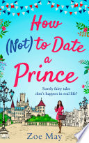 How  Not  to Date a Prince  you   re invited to the most romantic royal wedding of the year