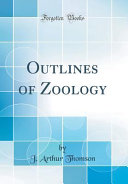 Outlines of Zoology (Classic Reprint)