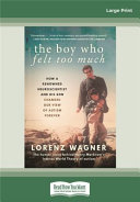 The Boy who Felt Too Much Theory About Autism And How A Family S
