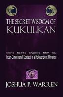 The Secret Wisdom Of Kukulkan