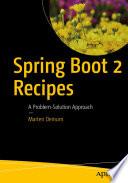 Spring Boot 2 Recipes