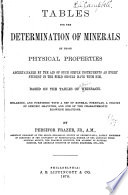 Tables for the Determination of Minerals by Those Physical Properties Ascertainable by the Aid of Such Simple Instruments as Very Student in the Field Should Have with Him