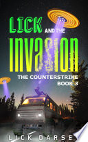 Lick And The Invasion: The Counterstrike (Book 3)(A Humorous Science Fiction Adventure) : session them alien critters were full of surprises....