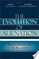 The Evolution of Alienation