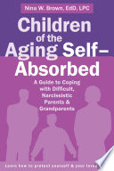 Children of the Aging Self Absorbed