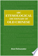 ABC Etymological Dictionary of Old Chinese