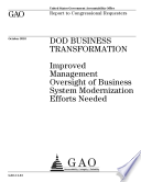 DoD Business Transformation  Improved Management Oversight of Business System Modernization Efforts Needed