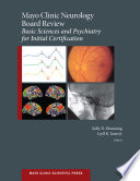 Mayo Clinic Neurology Board Review Basic Sciences And Psychiatry For Initial Certification
