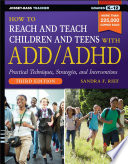 How to Reach and Teach Children and Teens with ADD/ADHD