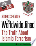 The Worldwide Jihad  The Truth About Islamic Terrorism