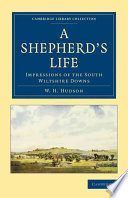 A Shepherd's Life : century, written by acclaimed naturalist william henry...