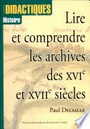 Lire et comprendre les archives des XVIe et XVIIe siècles