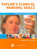 Taylor s Clinical Nursing Skills