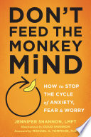 Don t Feed the Monkey Mind