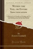 Ebook Within the Veil, Or Entire Sanctification Epub James Caswell Apps Read Mobile