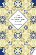 The Politics of Women's Rights in Iran Conceptions Of Liberal Entitlements Fused With