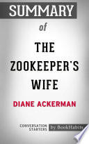 Summary of The Zookeeper s Wife by Diane Ackerman   Conversation Starters