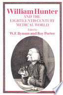 William Hunter and the Eighteenth Century Medical World