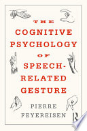 The Cognitive Psychology of Speech-Related Gesture