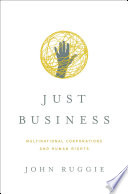 Just Business  Multinational Corporations and Human Rights  Norton Global Ethics Series