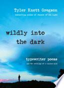 Wildly Into the Dark
