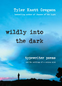 Ebook Wildly Into the Dark Epub Tyler Knott Gregson Apps Read Mobile