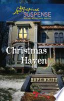 Christmas Haven : his former sweetheart, julie burns....